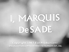 I, Marquis de Sade. Tale of a writer, obsessed with the Marquis De Sade, who begins to live out De Sade's violent sexual fantasies