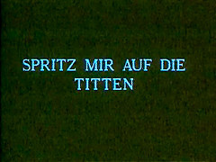 Spritz mir auf die titten. Tube Porn Classic - free vintage porn tube, classic xxx movie, retro porn, Italian vintage porn movie, American vintage films, German vintage nude, French retro porno and many more top adult movies with Seka, Ron Jeremy, John Holmes, Traci Lords, Kay Parker and others.