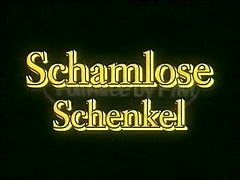 Schamlose Schenkel. Tube Porn Classic - free vintage porn tube, classic xxx movie, retro porn, Italian vintage porn movie, American vintage films, German vintage nude, French retro porno and many more top adult movies with Seka, Ron Jeremy, John Holmes, Traci Lords, Kay Parker and others.