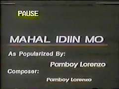 Mahal, Idiin Mo Pa. Looks like old Pinoy 'pene' clips stitched together. I was cleaning out the storage room when I found this. An added bones, George Estregan is in it.